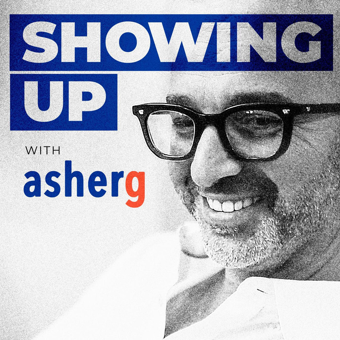 showing-up-with-asher-gottesman-m3jEe7tc-1R-De2UXyPA-O3.1400x1400